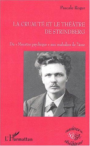 9782747564069: La cruauté et le théâtre de Strindberg : Du