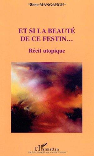 9782747564281: Et Si la Beaute de Ce Festin - Recit Utopique