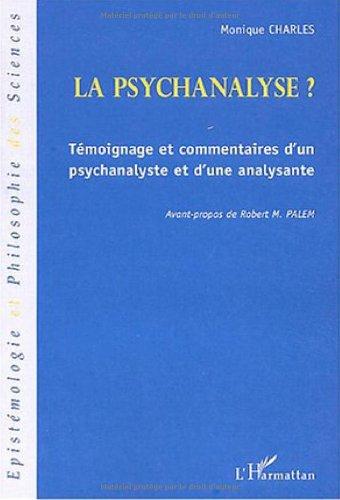 9782747564304: La psychanalyse ? : Témoignage et commentaires d'un psychanalyste et d'une analysante