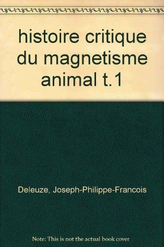 9782747564410: Histoire critique du magnétisme animal : Tome 1