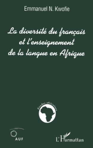 9782747564731: La diversité du français et l'enseignement de la langue en Afrique (French Edition)