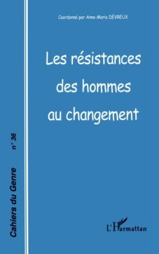 9782747564748: Les résistances des hommes au changement (French Edition)