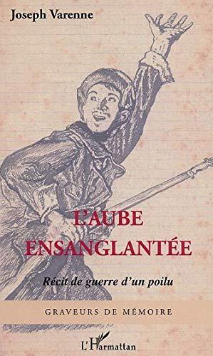 9782747564878: L'aube ensanglantée: Récit de guerre d'un poilu (French Edition)