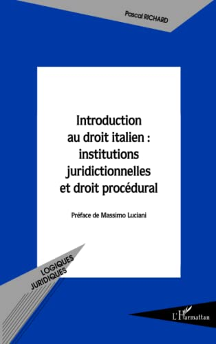 9782747564939: Introduction au droit italien : institutions juridictionnelles et droit procédural (French Edition)