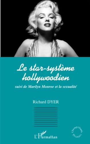 9782747566285: Le star-syst�me hollywoodien suivi de Marilyn Monroe et la sexualit�