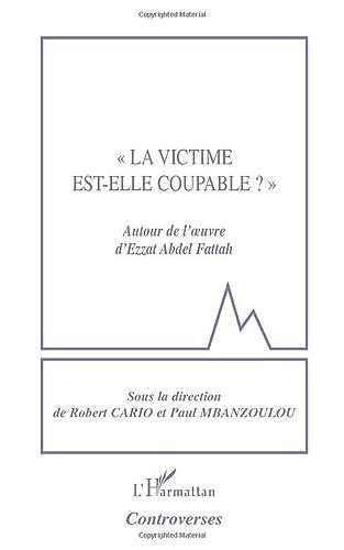 9782747566483: La victime est-elle coupable ? : Autour de l'oeuvre d'Ezzat Abdel Fattah