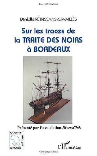 9782747566742: Sur les traces de la traite des Noirs à Bordeaux