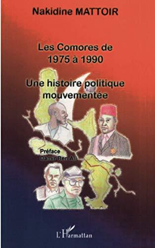 9782747567466: Les Comores de 1975 � 1990 : Une histoire politique mouvement�e