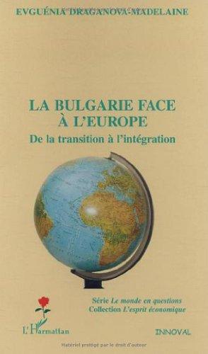 9782747569293: La Bulgarie face � l'Europe : De la transition � l'int�gration