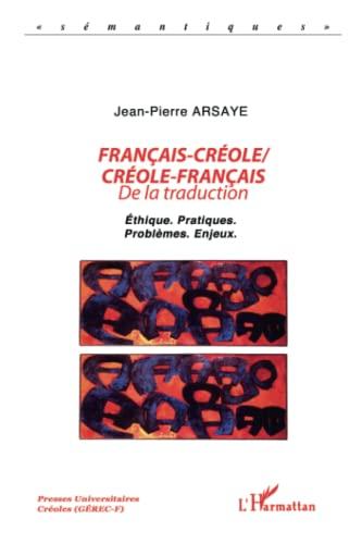 9782747569392: Français-Créole Créole-Français: De la traduction - Ethique. Pratiques. Problèmes. Enjeux. (Sémantiques)