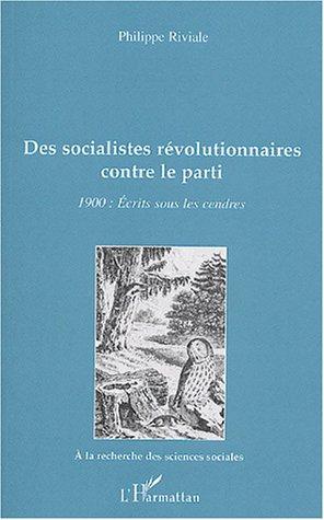 9782747569781: Des socialistes révolutionnaires contre le parti : 1900 : Ecrits sous les cendres