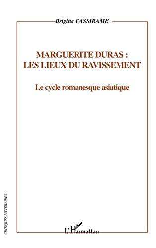 9782747569866: Marguerite Duras, les lieux du ravissement