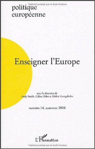 9782747570602: Politique europ�enne, N� 14, automne 2004 : Enseigner l'Europe