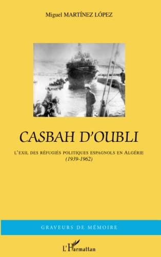 9782747571388: Casbah d'oubli : l'exil des réfugiés politiques espagnols en Algérie
