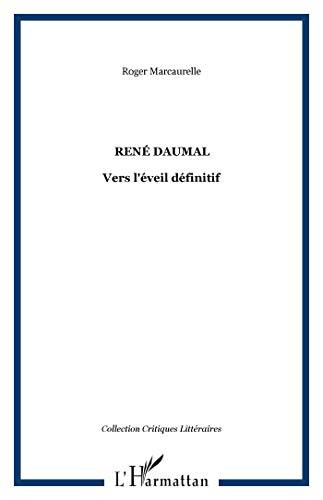 9782747572262: René Daumal : Ver l'éveil définitif (Critiques Littéraires)