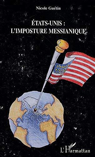 9782747572286: Etats-Unis : l'imposture messianique : Gen�se et sources