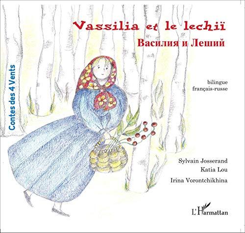 9782747572446: Vassilia et le lechii : Edition bilingue français-russe