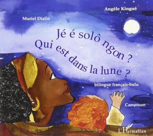 9782747572590: Qui est dans la lune ? Bilingue français-bulu: Jé é solô ngon