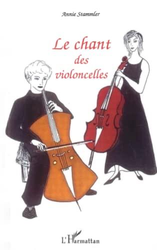 9782747572798: Le chant des violoncelles