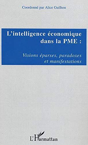 9782747572835: L'intelligence �conomique dans la PME : Visions �parses, paradoces et manifestations