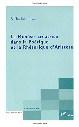 9782747572859: La Mim�sis cr�atrice dans la Po�tique et la Rh�torique d'Aristote