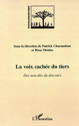 VOIX CACHEE DU TIERS DES NON-DITS DU: CHARAUDEAU PATRICK