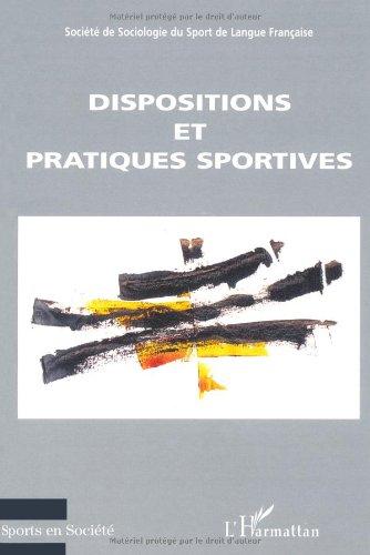 9782747573962: Dispositions et pratiques sportives : débats actuels en sociologie du sport