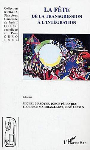 La fête, de la transgression à l'intégration: Michel Mazoyer; Jorge