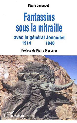 9782747574242: Fantassins sous la mitraille avec le general jenoudet