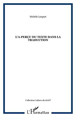 L'a-perçu du texte dans la traduction: Michèle Lorgnet