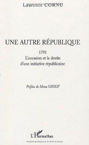 9782747574778: Une autre République : 1791 L'occasion et le destin d'une initiative républicaine