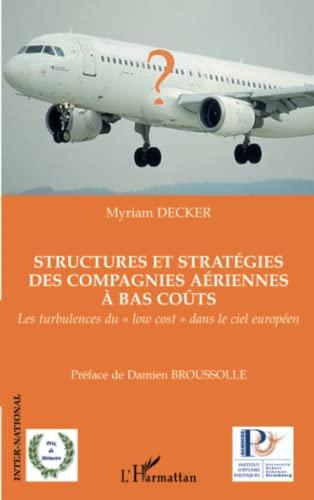 9782747576420: Structures et stratégies des compagnies aériennes à bas coûts : Les turbukences du
