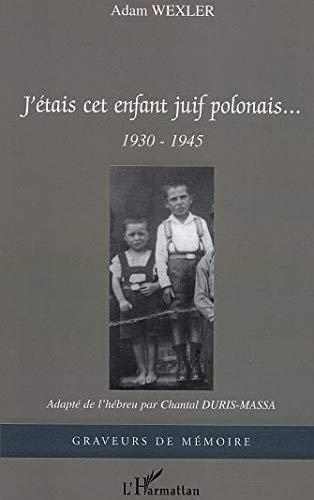 9782747576611: j'etais cet enfant juif polonais...