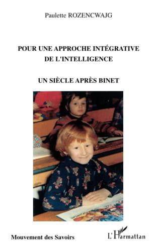9782747576673: Pour une approche intégrative de l'intelligence : Un siècle après Binet