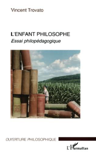 9782747576987: L'enfant philosophe: Essai philopédagogique (French Edition)