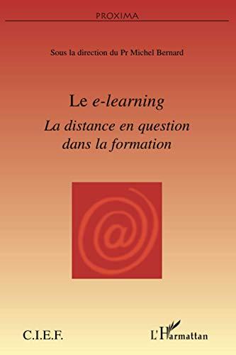 9782747577250: Le e-learning : La distance en question dans la formation