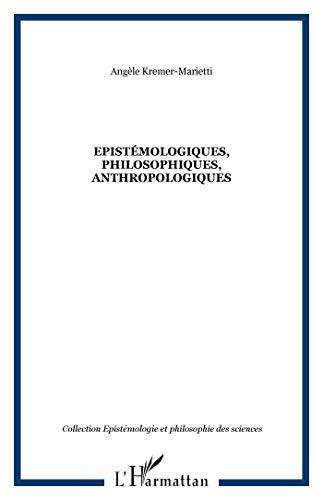 9782747578059: epistemologiques, philosophiques, anthropologiques