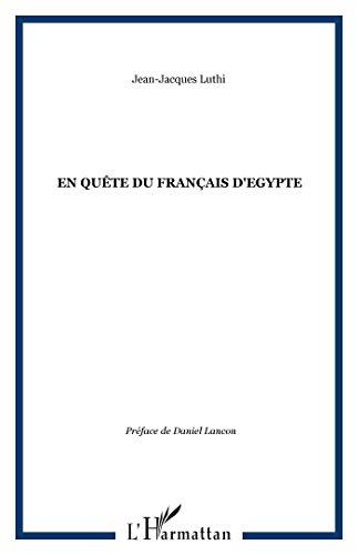 En quête du français d'Egypte: Jean-Jacques Luthi
