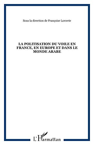 9782747578875: La politisation du voile (French Edition)