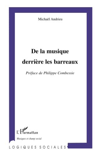 9782747579476: De la musique derrière les barreaux (French Edition)