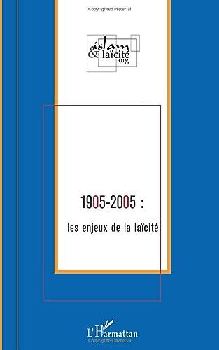 9782747580526: 1905-2005 : les enjeux de la la�cit�