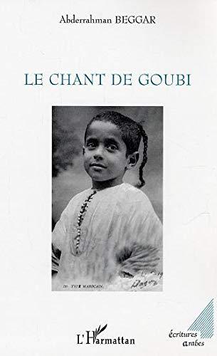 Le chant de Goubi: Abderrahman Beggar