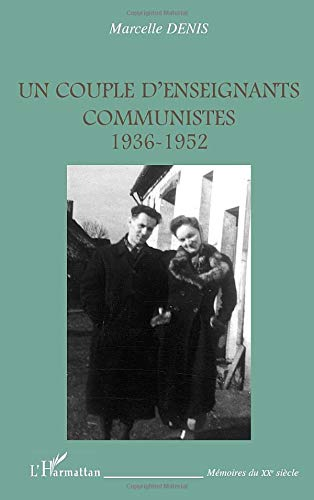 Un couple d'enseignants communistes 1936-1952
