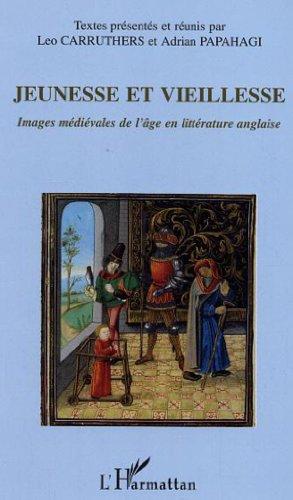 9782747580755: Jeunesse et vieillesse : Images m�di�vales de l'�ge en litt�rature anglaise