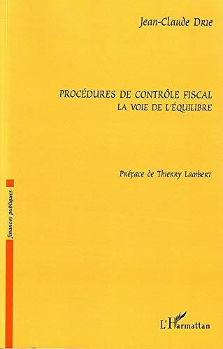 9782747580878: Proc�dures de contr�le fiscal : La voie de l'�quilibre