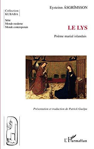 9782747580946: Le lys : Poème marial islandais