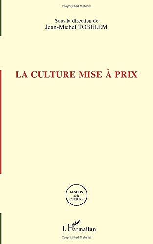 9782747581301: La culture mise à prix (French Edition)