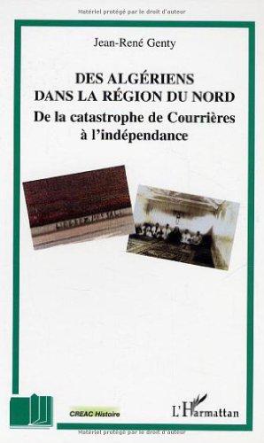 9782747582520: Des Algériens dans la région du Nord : de la catastrophe de Courrières à l'indépendance