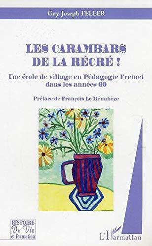 9782747582636: Les carambars de la t�l�! Une �cole de village en p�dagogie Freinet dans les ann�es 60