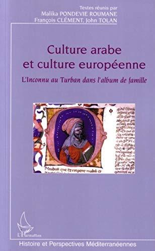 9782747582650: Culture arabe et culture europ�enne : L'inconnu au turban dans l'album de famille